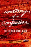Stuart, Gary L. - Anatomy of a Confession: The Debra Milke Case - 9781634252737 - V9781634252737