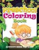 Publishing LLC, Speedy - Preschool Coloring Book: Activity Book For Kids - 9781634285124 - 9781634285124