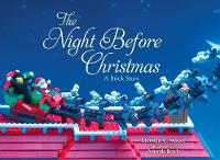 Moore, Clement C. - The Night Before Christmas: A Brick Story - 9781634501798 - V9781634501798
