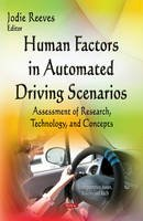 Jodie Reeves - Human Factors in Automated Driving Scenarios: Assessment of Research, Technology, and Concepts - 9781634630634 - V9781634630634