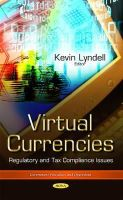 Kevin Lyndell - Virtual Currencies: Regulatory and Tax Compliance Issues - 9781634631297 - V9781634631297