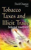 David Chapman - Tobacco Taxes and Illicit Trade: Selected Analyses - 9781634631846 - V9781634631846