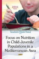 Teodoro Dura-Trave - Focus on Nutrition in Child-juvenile Populations in a Mediterranean Area - 9781634632232 - V9781634632232