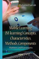 Mohamed Sarrab - Mobile Learning (M-learning): Concepts, Characteristics, Methods, Components. Platforms and Frameworks - 9781634632522 - V9781634632522