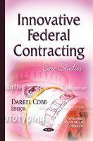 Cobb, Darrel - Innovative Federal Contracting: Case Studies - 9781634634403 - V9781634634403