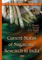 Tiwari, A K - Current Status of Sugarcane Research in India - 9781634634588 - V9781634634588