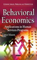 LANCE MASON - Behavioral Economics: Applications in Human Services Programs (Economic Issues, Problems and Perspectives) - 9781634634809 - V9781634634809