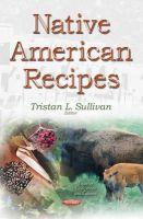 Sullivan, Tristan L - Native American Recipes - 9781634634854 - V9781634634854