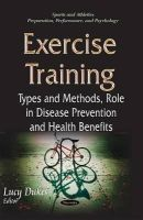 Dukes, Lucy - Exercise Training: Types and Methods, Role in Disease Prevention and Health Benefits - 9781634635011 - V9781634635011