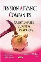 Waller, Cassidy L - Pension Advance Companies: Questionable Business Practices - 9781634635394 - V9781634635394