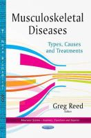 Reed, Greg - Musculoskeletal Diseases: Types, Causes and Treatments - 9781634635516 - V9781634635516