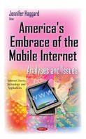 Haggard, Jennifer - America's Embrace of the Mobile Internet: Analyses and Issues - 9781634635851 - V9781634635851