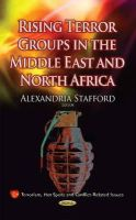 Stafford, Alexandria - Rising Terror Groups in the Middle East and North Africa (Terrorism, Hot Spots and Conflict-Related Issues) - 9781634635936 - V9781634635936