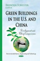 Brenden Forester - Green Buildings in the U.s. and China: Development and Policy Comparisons (Environmental Science, Engineering and Technology) - 9781634636414 - V9781634636414