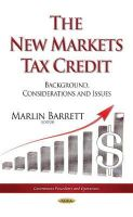 Marlin Barrett - The New Markets Tax Credit: Background, Considerations and Issues (Government Procedures and Operations) - 9781634636445 - V9781634636445