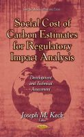 Keck, Joseph M - Social Cost of Carbon Estimates for Regulatory Impact Analysis: Development and Technical Assessment - 9781634636919 - V9781634636919