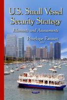 Emmet, Penelope - U.s. Small Vessel Security Strategy: Elements and Assessments - 9781634636957 - V9781634636957