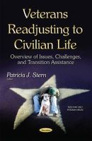 Stern, Patricia J - Veterans Readjusting to Civilian Life: Overview of Issues, Challenges, and Transition Assistance - 9781634636964 - V9781634636964