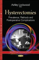 Lockwood, Ashley - Hysterectomies: Prevalence, Methods and Postoperative Complications - 9781634636995 - V9781634636995