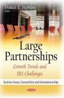 Stephens, Francis E - Large Partnerships: Growth Trends and IRS Challenges - 9781634637251 - V9781634637251