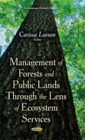 Larson, Carissa - Management of Forests and Public Lands Through the Lens of Ecosystem Services - 9781634637268 - V9781634637268