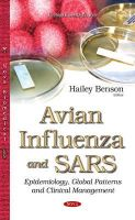 Hailey Benson - Avian Influenza and Sars: Epidemiology, Global Patterns and Clinical Management - 9781634637930 - V9781634637930
