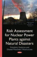 Liu Defu - Risk Assessment for Nuclear Power Plants Against Natural Disasters: Probability Prediction and Disaster Prevention Infrastructures - 9781634638517 - V9781634638517