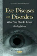 Rachael Gray - Eye Diseases and Disorders: What You Should Know - 9781634638951 - V9781634638951