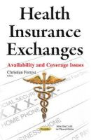 Christian Forrest - Health Insurance Exchanges: Availability and Coverage Issues - 9781634638982 - V9781634638982