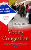 Shelby Allen - Voting Congestion: Analyses of Lines and Wait Times - 9781634639057 - V9781634639057