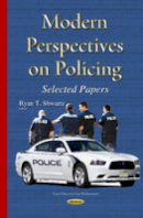 Ryan T Shwartz - Modern Perspectives on Policing: Selected Papers - 9781634639699 - V9781634639699