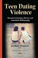 Masters, Jordan - Teen Dating Violence: Research Literature Review and Annotated Bibliography - 9781634820110 - V9781634820110