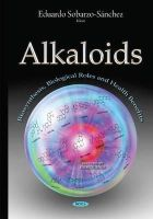 Sobarzo-Sánchez, Eduardo - Alkaloids: Biosynthesis, Biological Roles and Health Benefits - 9781634820745 - V9781634820745