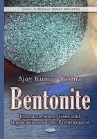 Mishra, Ajay Kumar - Bentonite: Characteristics, Uses and Implications for the Environment - 9781634821421 - V9781634821421
