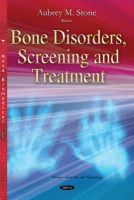Stone, Aubrey M - Bone Disorders, Screening and Treatment - 9781634821551 - V9781634821551