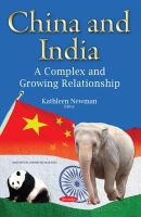 Newman, Kathleen - China and India: A Complex and Growing Relationship - 9781634821667 - V9781634821667
