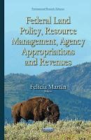 Martin, Felicia - Federal Land Policy, Resource Management, Agency Appropriations and Revenues - 9781634821681 - V9781634821681