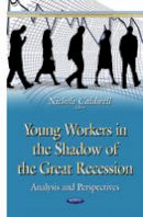 Caldwell, Nichole - Young Workers in the Shadow of the Great Recession: Analysis and Perspectives - 9781634821841 - V9781634821841