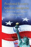 Ferguson, David - Presidential Executive Action on Immigration: Overview and Issues - 9781634822633 - V9781634822633