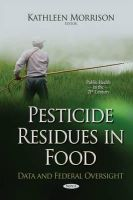 Morrison, Kathleen - Pesticide Residues in Food: Data and Federal Oversight - 9781634822923 - V9781634822923