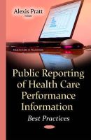Pratt, Alexis - Public Reporting of Health Care Performance Information: Best Practices - 9781634823463 - V9781634823463