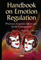 Bryant, Madeline L - Handbook on Emotion Regulation: Processes, Cognitive Effects and Social Consequences - 9781634823616 - V9781634823616