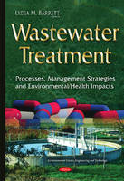 Barrett, Lydia M - Wastewater Treatment: Processes, Management Strategies and Environmental/Health Impacts - 9781634824675 - V9781634824675