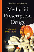 Barton, Sandra Olivia - Medicaid Prescription Drugs: Pricing and Policy Issues - 9781634825221 - V9781634825221