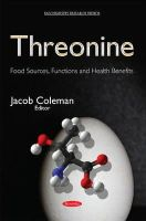 Coleman, Jacob - Threonine: Food Sources, Functions and Health Benefits - 9781634825542 - V9781634825542