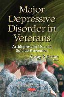 Barton, Casey P - Major Depressive Disorder in Veterans: Antidepressant Use and Suicide Prevention - 9781634825610 - V9781634825610