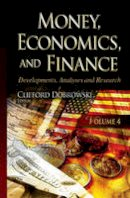 Dobrowski, Clifford - Money, Economics, and Finance: Developments, Analyses and Research - 9781634826068 - V9781634826068