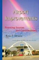 Alvarez, Ross P - Airport Improvements: Financing Sources and Considerations - 9781634827164 - V9781634827164