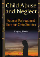 Rhodes, Virginia - Child Abuse and Neglect: National Maltreatment Data and State Statutes - 9781634827188 - V9781634827188