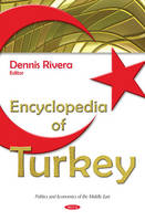 Rivera, Dennis - Encyclopedia of Turkey (Politics and Economics of the Middle East) - 9781634827577 - V9781634827577
